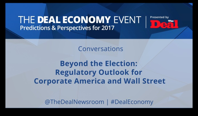 Regulatory Outlook for Corporate America and Wall Street