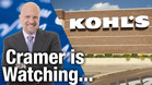 Jim Cramer Is Watching Kohl's as it Prepares to Post Q1 Results Thursday Morning