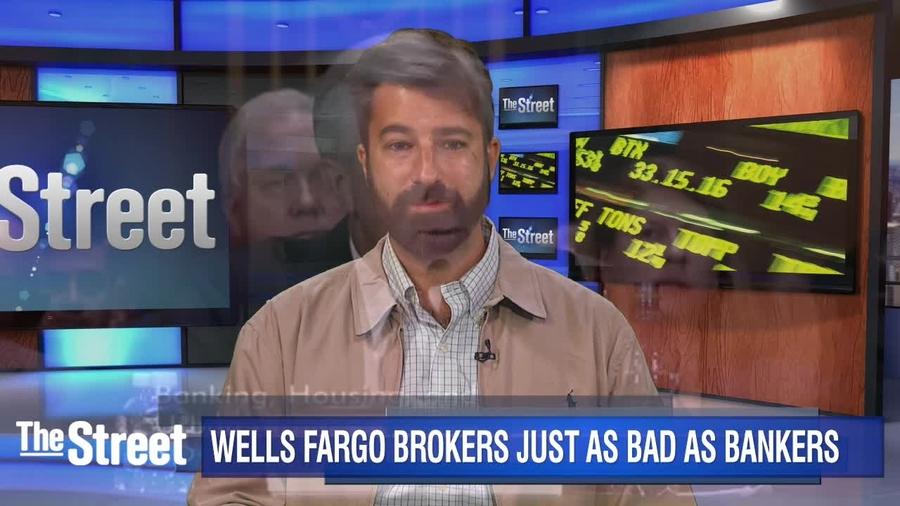 Wells Fargo Brokers Just as Bad as Bankers