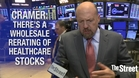 Jim Cramer: Healthcare Stocks in Crosshairs